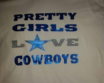 Pretty girls love dallas Cowboys shirt
