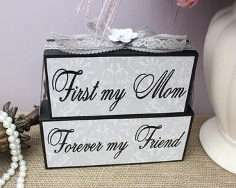 Mothers Day Gift, First My Mom Forever My Friend, Gift for Her, Gift for Mom, Gift for Mother of the Bride, Mom Birthday Gift, Mom Blocks