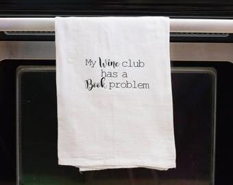 Funny kitchen towel, funny dish towel, funny tea towel, flour sack towel, kitchen gift, funny kitchen decor,  wine club has a book problem