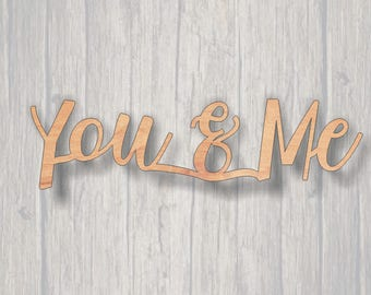 You&Me. Rustic Wood Sign. Farmhouse Decor Sign. Laser Cutout Word. Wood Script Sign. Unfinished Sign. Custom Name Sign. Custom Word Cutout