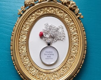 Robert Frost Quote Necklace, Freedom Lies In Being Bold, Book Nook, Literature Necklace, Courage Quote, MarjorieMae