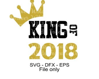 New years svg - King of 2018 SVG - New years dfx - Silhouette Cameo & Cricut svg - New years iron on - 2018 svg - Happy New year svg