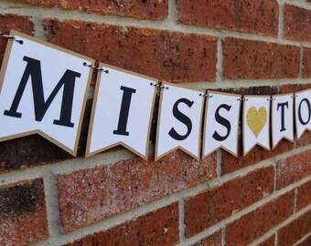 Miss to Mrs Banner.... Wedding Decor... Photo Prop... Bridal Shower... Engagement... Bachelorette... Party
