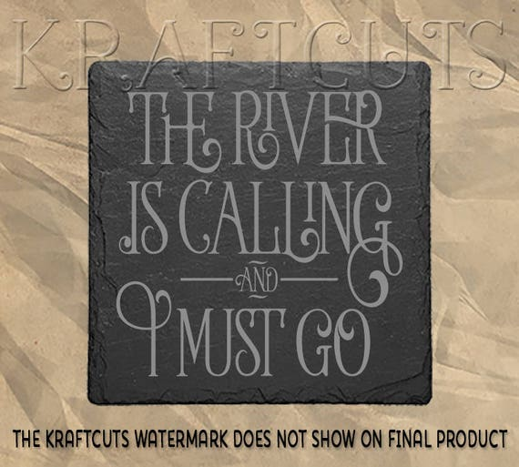 The River Is Calling Laser Engraved Slate Coaster