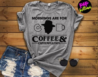 Morning are for Coffee and Contemplation Sweatshirt - Stranger Things Shirt - Stranger Things Tee - Jumper - Eleven Jim Hopper- gift for her