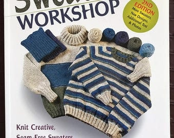 The Sweater Workshop, Knit Creative, Seam-Free Sweaters on Your Own with Any Yarn Book