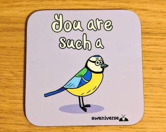 You are such a tit!, Funny punny coaster, funny mat, Blue tit gift, cute drinks mat, fun homeware, Sweary gifts, Colourful homeware, rude