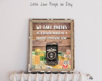 Photography Quote Print | Photographer Gift | Camera Art Print | We Take Photos As A Return Ticket To A Moment Otherwise Gone
