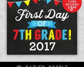 First Day of Seventh Grade Sign - First Day of 7th Grade - Printable Chalkboard Sign - 1st Day of Seventh Grade 2017 - 3 Sizes
