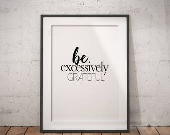 Encouragement Gift Excessively Grateful | Grateful Quote, Happiness Quote, Thankful Quote, Achieve Quotes, Inspiring Saying