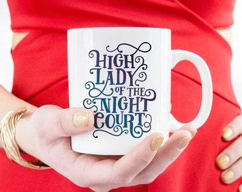Coffee Mug - ACOTAR High Lady Night Court - Bookish, Book Gift, Book Lover Mug, Feminist, Book Nerd, Feyre, Book Quote, Bookstagram Prop