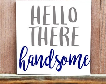 Hello There Handsome Hand Painted Canvas, Baby Boy Nursery Decor, Baby Shower Gift, Baby Shower Decor, Gift For Boyfriend, Gift For Husband