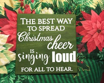 The Best Way to Spread Christmas Cheer is Singing LOUD for all to Hear - Buddy the Elf Funny Quote - Christmas Holiday Gift -  Hand Painted