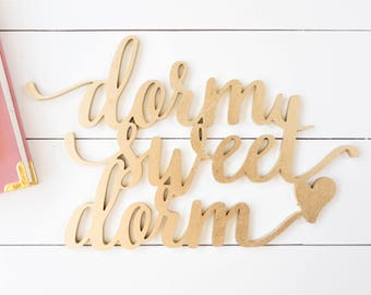 Dorm Sweet Dorm / Dorm room decor, Decor gifts for girls, College Student gift, Dorm Wall Art, Dorm Room, Laser Cut Sign, Dorm Room Art