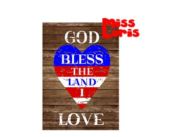 God Bless the land i love Heart flag distressed 4th of July Patriotic  SVG Cut file  Cricut explore file