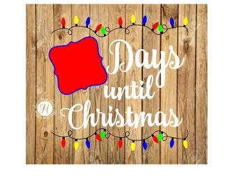 25 days until  Christmas count down lights  SVG Cut file  Cricut explore file Wood sign Decal vinyl decal wood sign t shirt cricut cameo