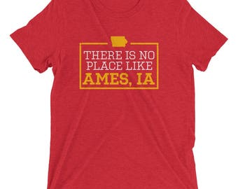 There Is No Place Like Ames Triblend Short Sleeve T-Shirt