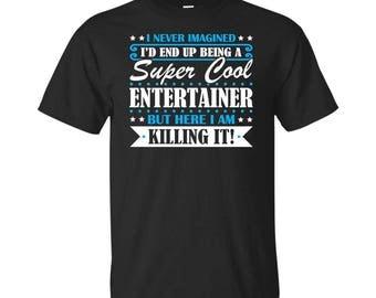 Entertainer, Entertainer Gifts, Entertainer Shirt, Super Cool Entertainer, Gifts For Entertainer, Entertainer Tshirt