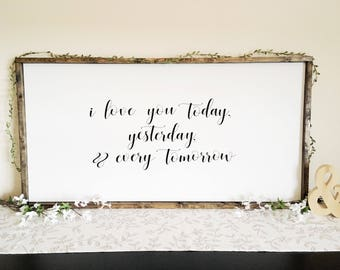 I Love You Today Yesterday And Every Tomorrow Large Framed Wooden Sign, Over The Bed Sign, Large Framed Sign, Above Bed Sign, Nursery Sign