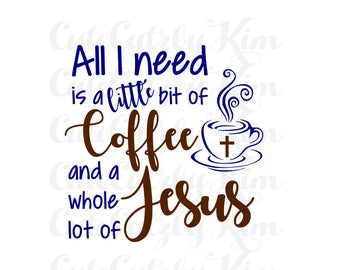 A Little Bit of Coffee whole lot of Jesus svg