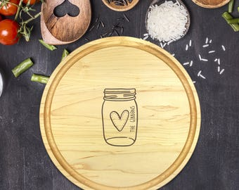 Personalized Cutting Board Round, Cutting Board Personalized, Wedding Gift, Housewarming Gift, Anniversary Gift, Mason Jars, Heart, B-0058