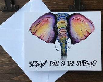 Elephant Greeting Card. Encouragement. Friendship Cards. Elephant Greeting Card. Watercolor Stationery.Elephant Art. Stand Tall Be Strong