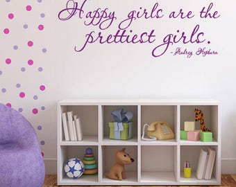 Happy Girls Are The Prettiest Girls Vinyl Wall Decals Audrey Hepburn Quotes Girls Room Decor Vinyl Wall Decals Wall Quotes