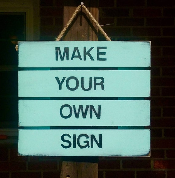 items similar to custom sign  create your own  painted sign  choose your color  rustic sign