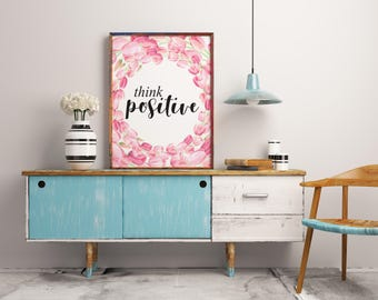 Inspirational quote print, Think positive, Positive quote art, Printable art, Motivational quote art, Pink nursery decor, Positive energy