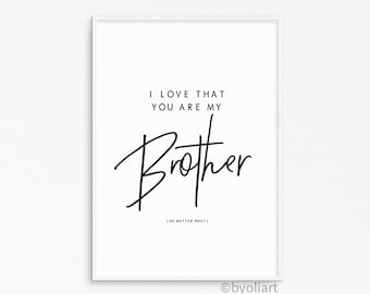 Brother quote. Brother love poster. Printable brother sign. Love sign. Instant download