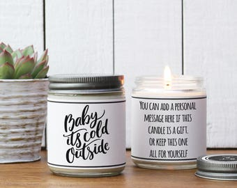 Baby It's Cold Outside Candle Gift | Holiday Candle Gift | Christmas Gift | Send Holiday Gift | Holiday Scented Candle | Christmas Candle