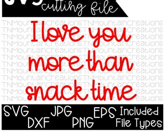 I Love You More Than Snack Time SVG, Valentines svg, Boy Valentines, Girl Valentines, Cutting File, Silhouette, Cricut, PNG, DXF