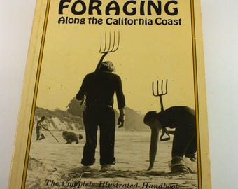 Peter Howorth's Foraging Along The California Coast - The Complete Illustrated Handbook - 1977