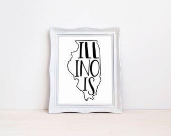 "Illinois State Print || 8""x10"" Illinois Wall Art || Illinois Gift || State Wall Art Sign, State Prints, State Wall Decor (DIGITAL PRODUCT)"