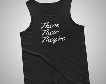 There Their Theyre Grammer Tank / T-Shirt
