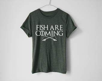 Fish Are Coming Shirt - Fishing Shirt - Funny Dad Shirt - Husband Shirt - Gift For Him - Camping Shirt - Trip Shirt - Son Shirt - GOT Shirt