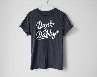 Dank And Dabby Shirt - Disjointed Shirt - Netflix Shirt - Weed Shirt - Stoner Shirt - Disjointed The Tv Show - 420 Shirt - Stoners Shirt