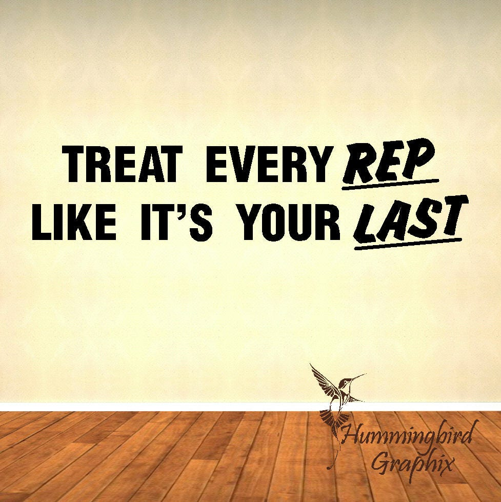 Wall decal, Treat every Rep like it\'s your Last, Gym Decal, workout ...