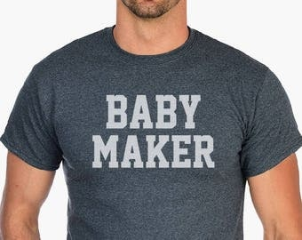 Baby Maker T-Shirt- New dad tee, gifts for new dad, Pregnancy announcement, funny dad shirts, Baby Maker tee, Baby shower Shirt, Dad Gifts.
