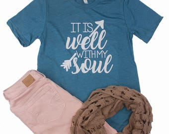 It Is Well With My Soul / Christian Shirt / Christian shirt for Women / Women's Jesus Shirt / Christian Shirts / Ladies faith shirt