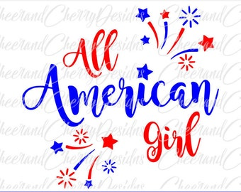 july 4th svg All American girl SVG America SVG 4th of July svg USA svg Fourth of july svg Patriotic svg Independence day svg files cricut