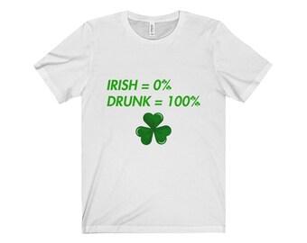Not Irish but Drunk, Drunk Shirt, Shamrock Shirt, St. Patrick's Day Shirt, St Patricks day T-Shirt