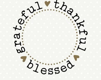 Thanksgiving SVG, Grateful Thankful Blessed SVG, Thankful Shirt SVG, Thankful and Blessed iron on file, Thanksgiving cut file