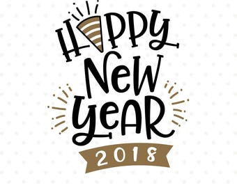 Happy New Year SVG, New Years Eve shirt Iron on file, 2018 svg file, New Years HTV shirt design, New Years svg, NYE cut file