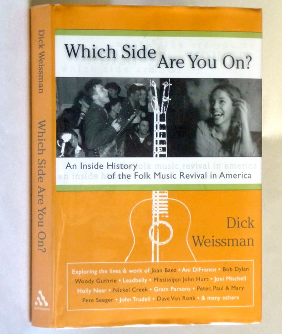 Which Side Are You On? Inside History of Folk Music Revival in America 2005 by Dick Weissman - 1st Edition Hardcover HC w/ Dust Jacket DJ
