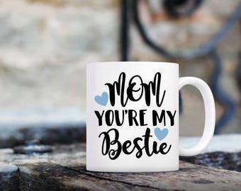 Mom Youre My Bestie | Mom Mug | Coffee Mug Mom | Bestie Mug | Mom Bestie | My Bestie | Mothers Day Gift | Gift for Mom | Gift for Bestie