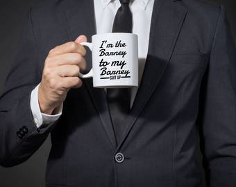 HIMYM coffee mug - I'm the Barney to my Barney, Suit Up - how I met your mother mug