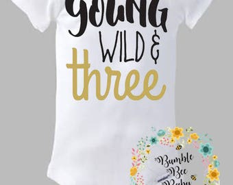Young, Wild and Three, 3rd Birthday - Onesie or Tee