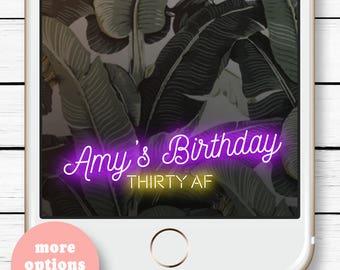 Dirty 30 Snapchat * Snapchat Geofilter Birthday Neon Geofilter Birthday Party Filter 21st Birthday Filter 30th Birthday Gift Happy Birthday