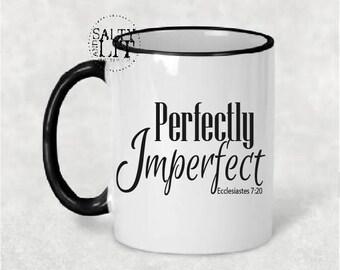 Perfectly imperfect,coffee mug,christian mug,gift idea,christian gift,religious gift,inspirational mug,coffee mug,birthday gift,gift for her